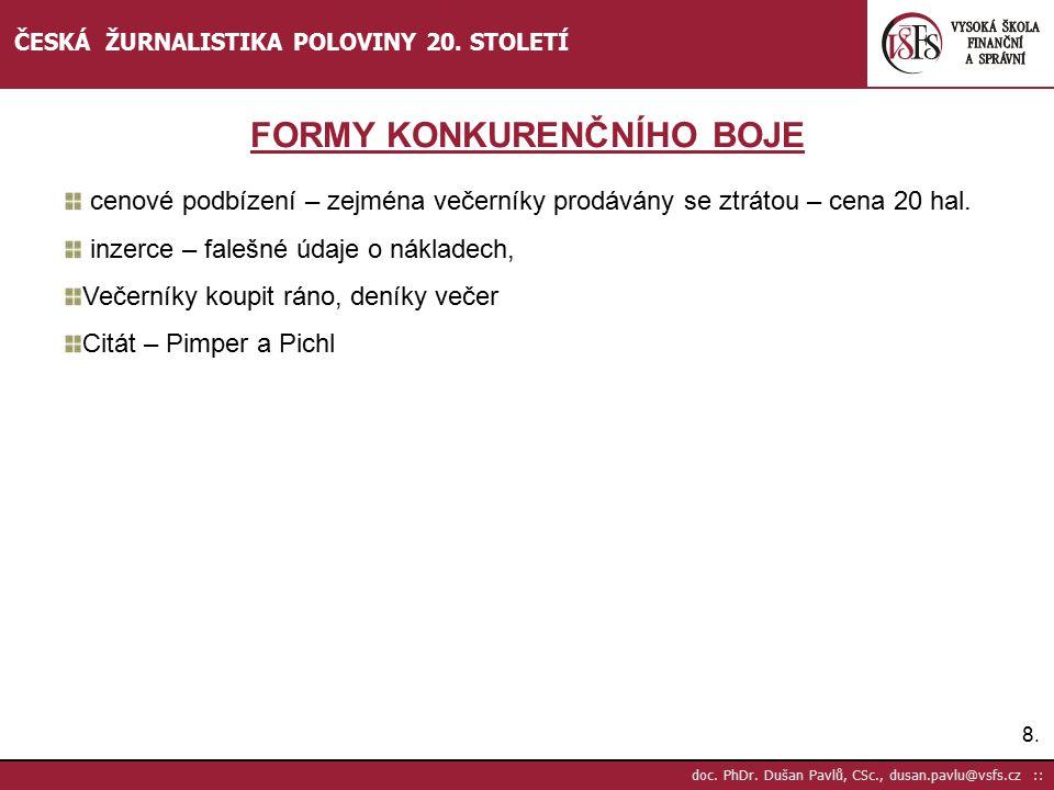 9.9.doc. PhDr. Dušan Pavlů, CSc., dusan.pavlu@vsfs.cz :: ČESKÁ ŽURNALISTIKA POLOVINY 20.