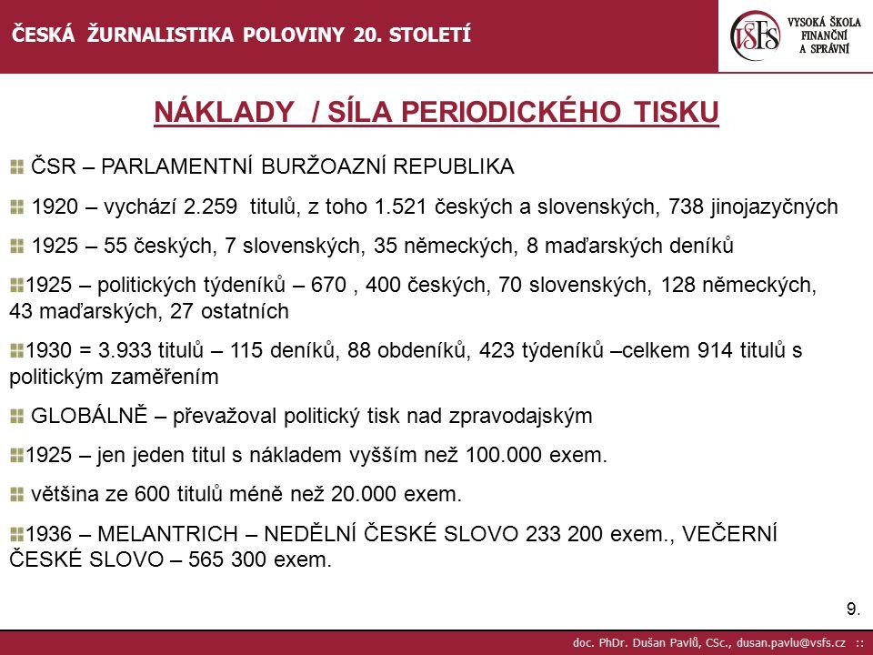 10.doc. PhDr. Dušan Pavlů, CSc., dusan.pavlu@vsfs.cz :: ČESKÁ ŽURNALISTIKA POLOVINY 20.
