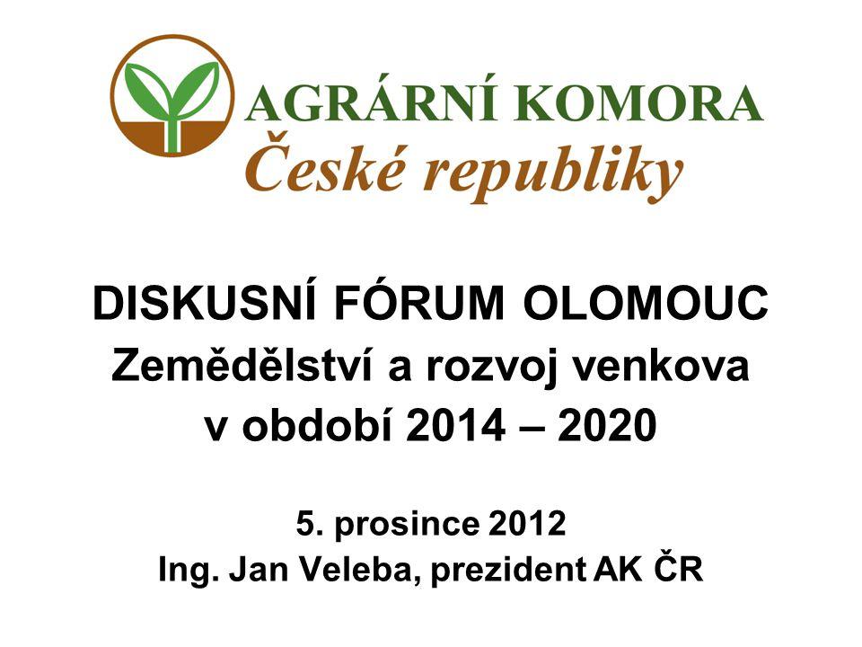 DISKUSNÍ FÓRUM OLOMOUC Zemědělství a rozvoj venkova v období 2014 – 2020 5.