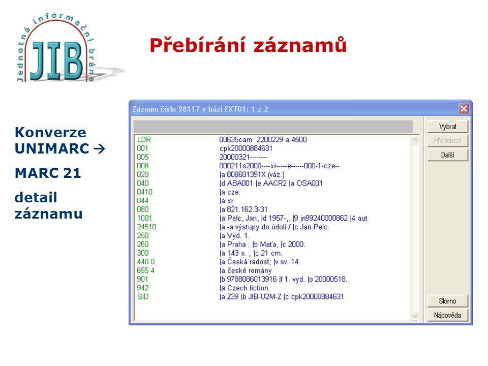 Přebírání záznamů Konverze UNIMARC  MARC 21 detail záznamu