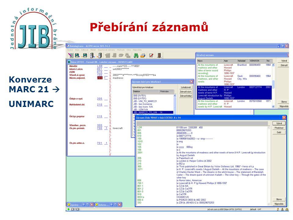 Přebírání záznamů Konverze MARC 21  UNIMARC