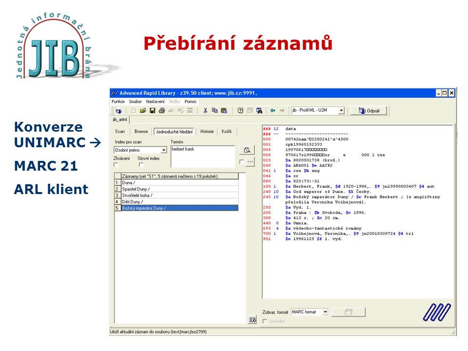 Přebírání záznamů Konverze UNIMARC  MARC 21 ARL klient