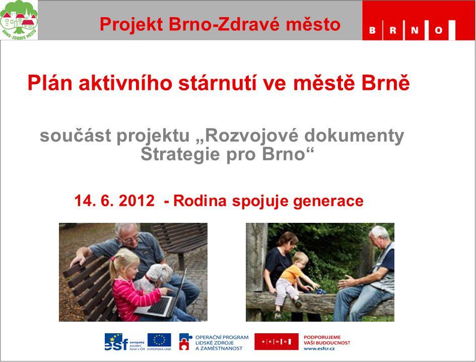 """Plán aktivního stárnutí ve městě Brně součást projektu """"Rozvojové dokumenty Strategie pro Brno 14."""