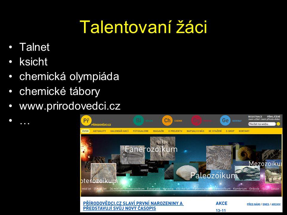 Talentovaní žáci Talnet ksicht chemická olympiáda chemické tábory www.prirodovedci.cz …