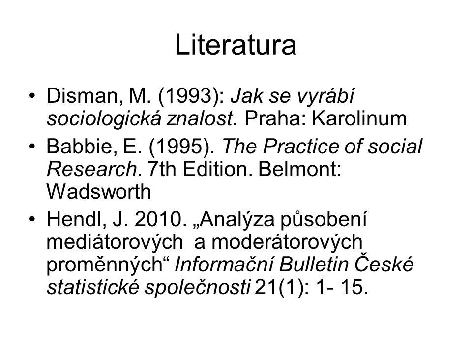 Literatura Disman, M. (1993): Jak se vyrábí sociologická znalost.