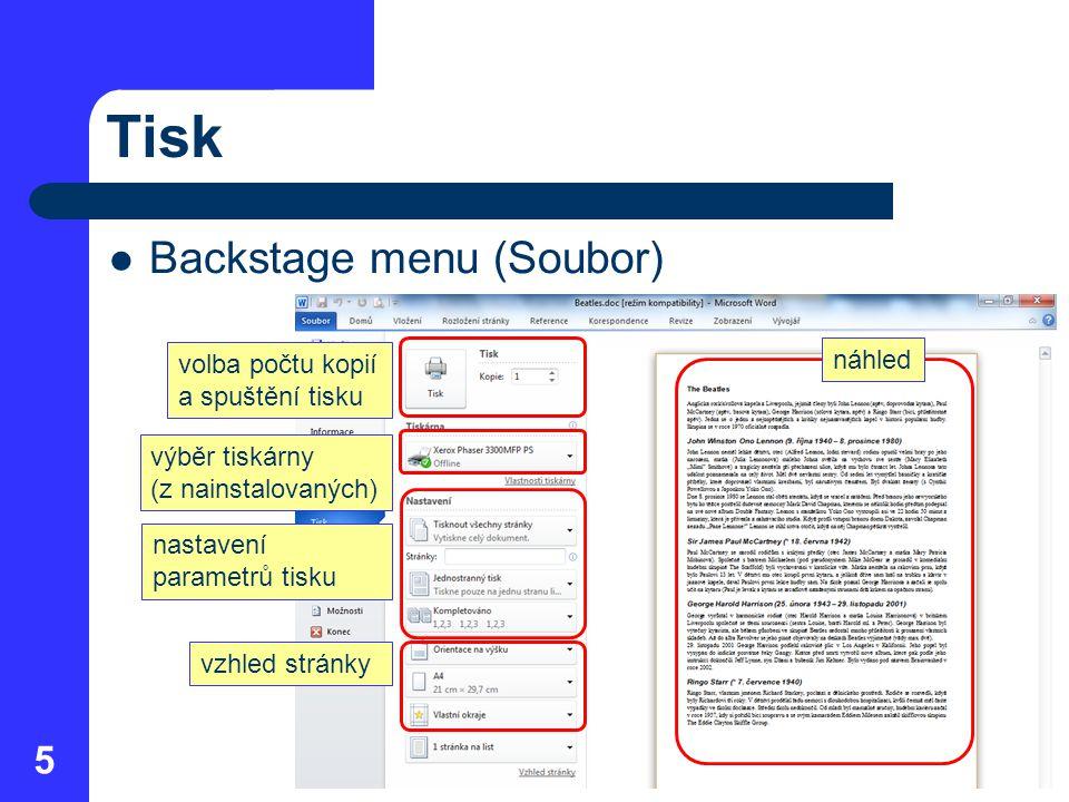 Tisk Backstage menu (Soubor) 5 náhled volba počtu kopií a spuštění tisku výběr tiskárny (z nainstalovaných) nastavení parametrů tisku vzhled stránky