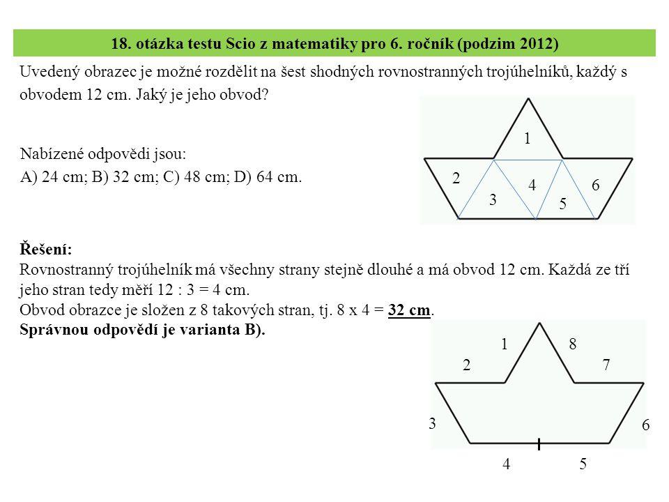 Uvedený obrazec je možné rozdělit na šest shodných rovnostranných trojúhelníků, každý s obvodem 12 cm.