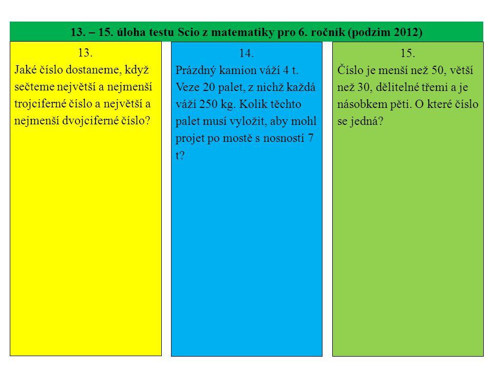 13. – 15. úloha testu Scio z matematiky pro 6. ročník (podzim 2012) 13.