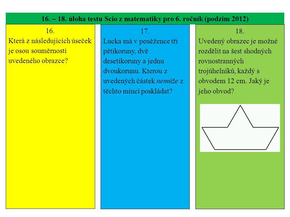 16. – 18. úloha testu Scio z matematiky pro 6. ročník (podzim 2012) 16.