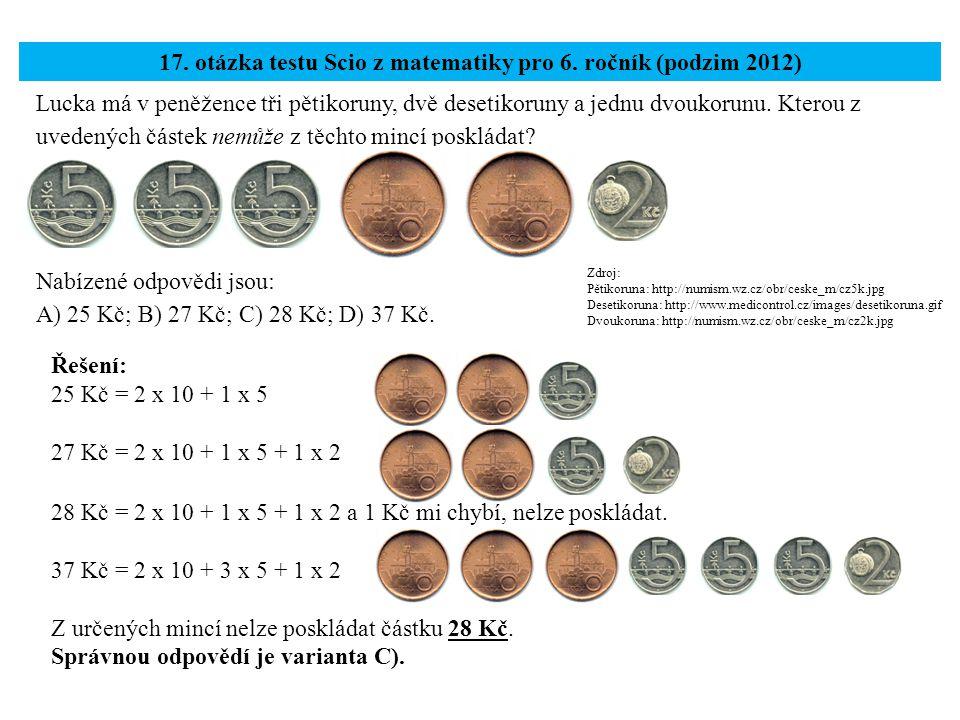 Lucka má v peněžence tři pětikoruny, dvě desetikoruny a jednu dvoukorunu.