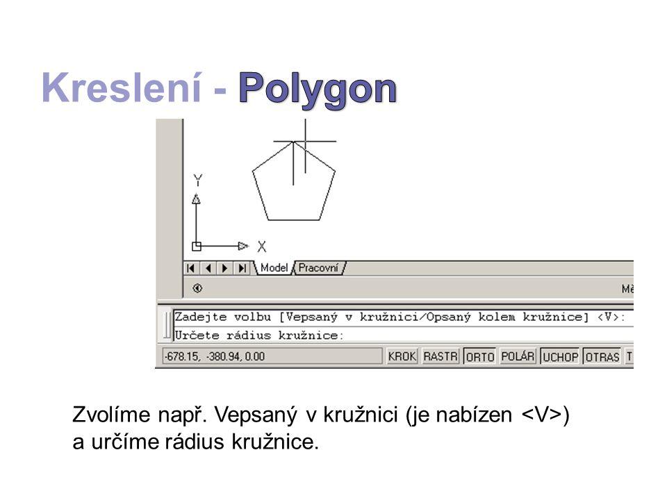 Zvolíme např. Vepsaný v kružnici (je nabízen ) a určíme rádius kružnice.