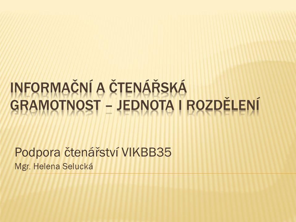 Podpora čtenářství VIKBB35 Mgr. Helena Selucká