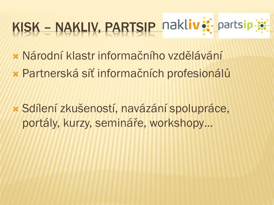  Národní klastr informačního vzdělávání  Partnerská síť informačních profesionálů  Sdílení zkušeností, navázání spolupráce, portály, kurzy, seminář