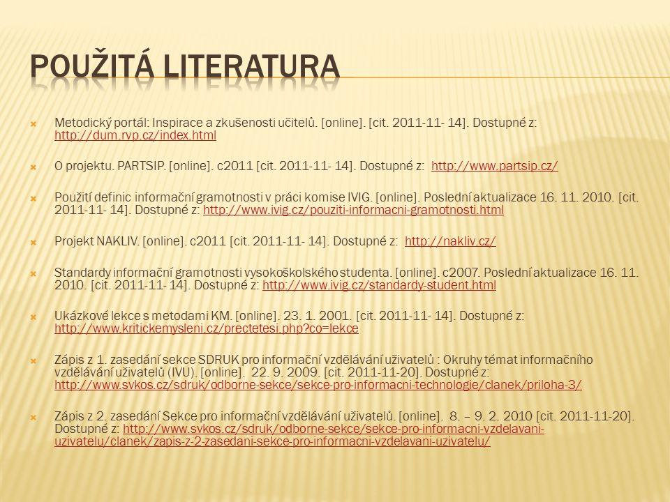  Metodický portál: Inspirace a zkušenosti učitelů. [online]. [cit. 2011-11- 14]. Dostupné z: http://dum.rvp.cz/index.html http://dum.rvp.cz/index.htm
