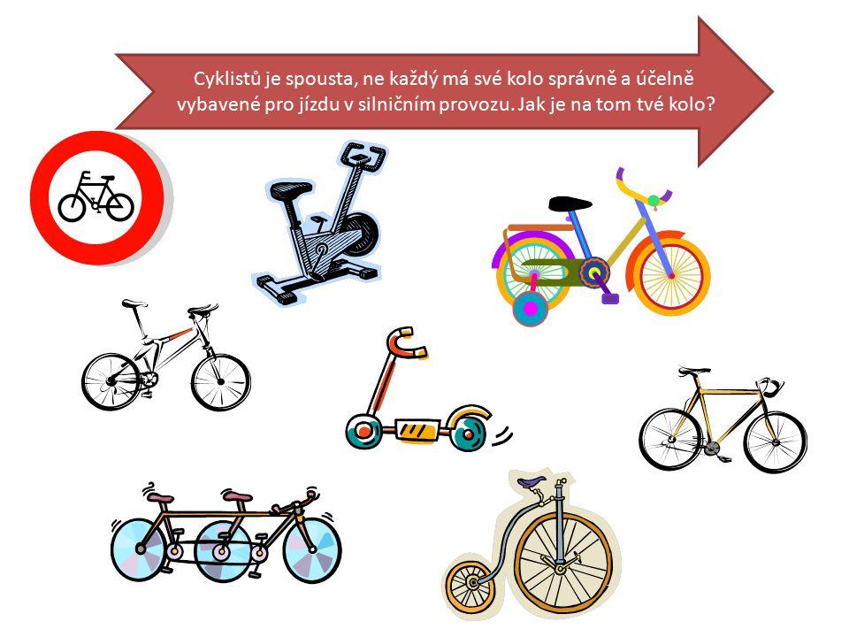 Cyklistů je spousta, ne každý má své kolo správně a účelně vybavené pro jízdu v silničním provozu.