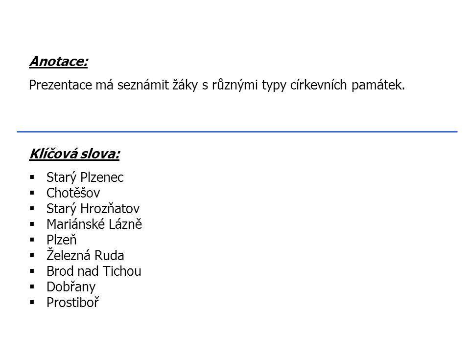 Klíčová slova:  Starý Plzenec  Chotěšov  Starý Hrozňatov  Mariánské Lázně  Plzeň  Železná Ruda  Brod nad Tichou  Dobřany  Prostiboř Anotace: