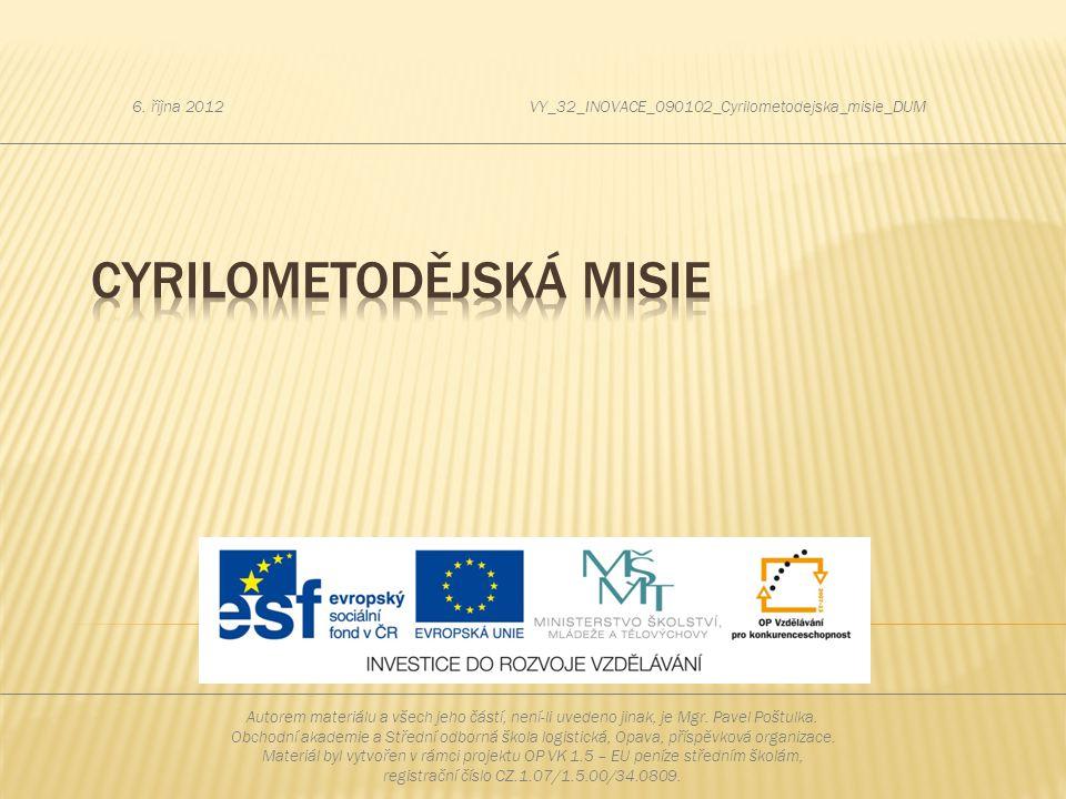 Autorem materiálu a všech jeho částí, není-li uvedeno jinak, je Mgr. Pavel Poštulka. Obchodní akademie a Střední odborná škola logistická, Opava, přís