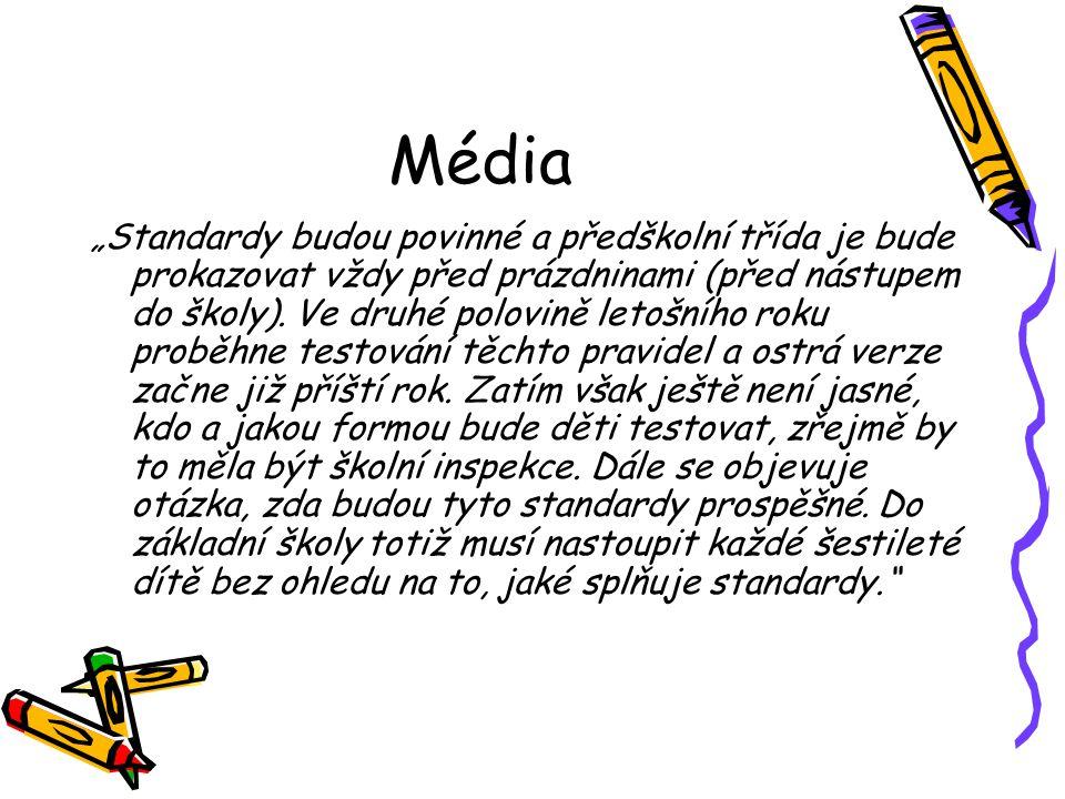 """Média """"Standardy budou povinné a předškolní třída je bude prokazovat vždy před prázdninami (před nástupem do školy). Ve druhé polovině letošního roku"""