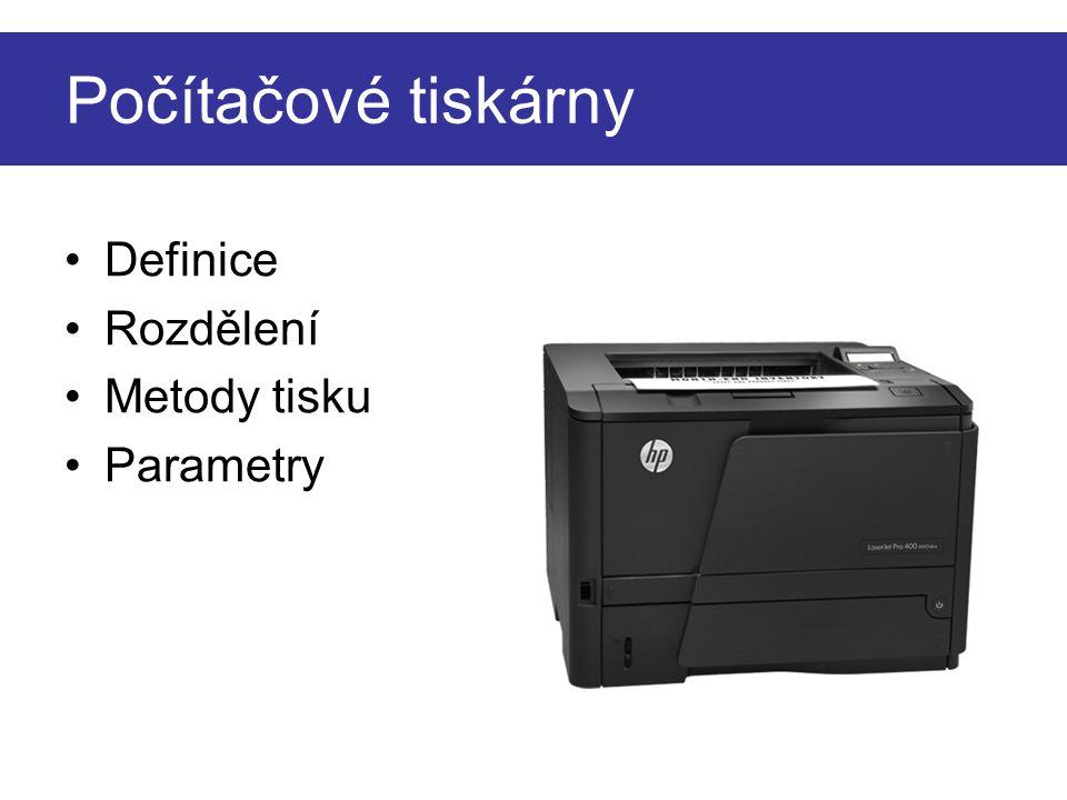 Počítačové tiskárny Definice Rozdělení Metody tisku Parametry