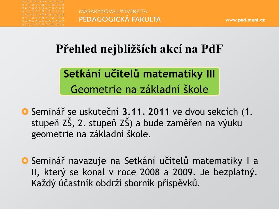 www.ped.muni.cz  Seminář se uskuteční 3.11. 2011 ve dvou sekcích (1.