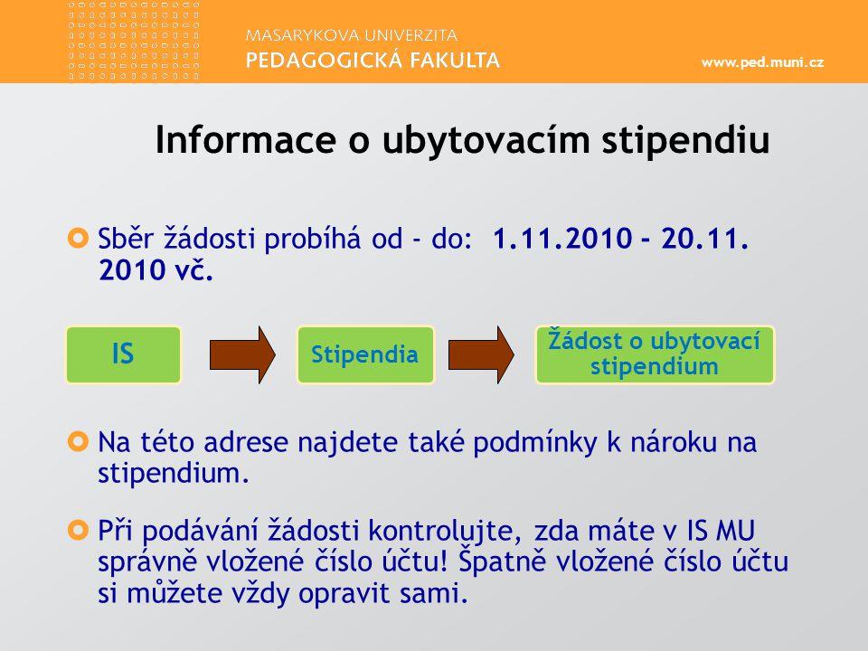 www.ped.muni.cz  Sběr žádosti probíhá od - do: 1.11.2010 - 20.11.