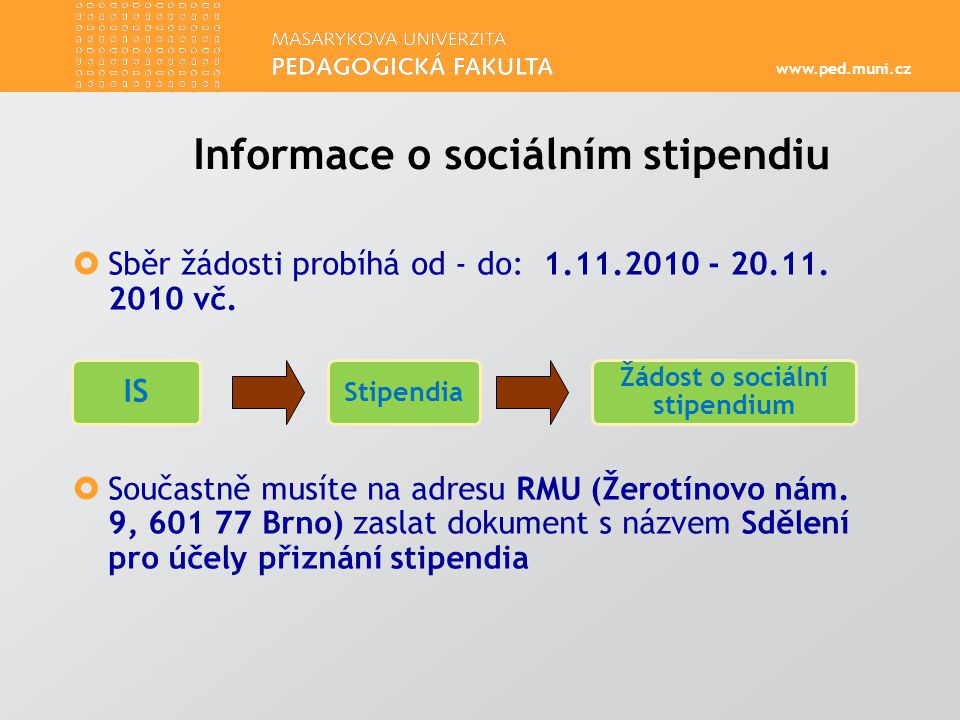 www.ped.muni.cz  Dokument Vám vydá Úřad státní sociální podpory ve vašem bydlišti.