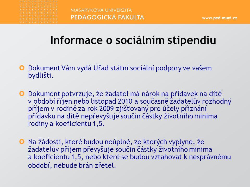 www.ped.muni.cz  Pro vyplacení jakéhokoliv stipendia na MU je třeba mít v IS MU vložené číslo běžného bankovního účtu (vedeného v CZK).