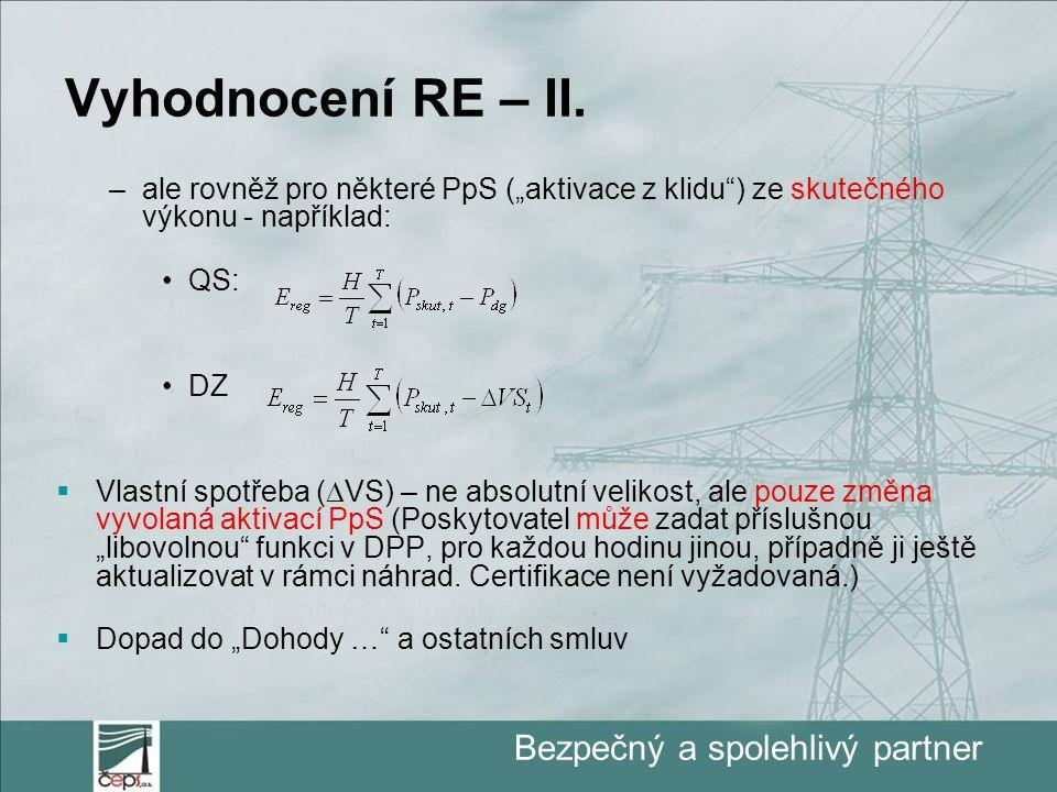 """Bezpečný a spolehlivý partner Vyhodnocení RE – II. –ale rovněž pro některé PpS (""""aktivace z klidu"""") ze skutečného výkonu - například: QS: DZ  Vlastní"""