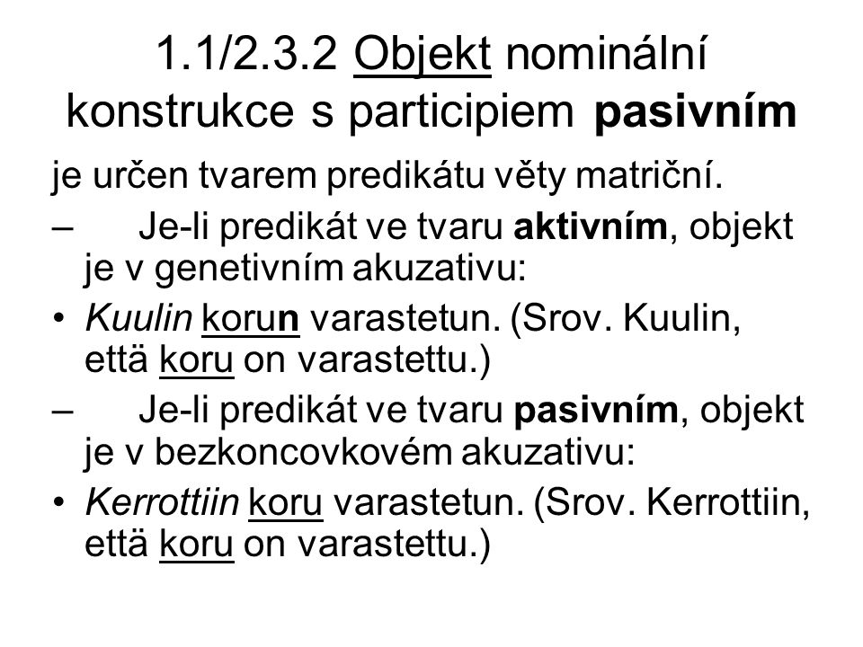 1.1/2.3.2 Objekt nominální konstrukce s participiem pasivním je určen tvarem predikátu věty matriční.