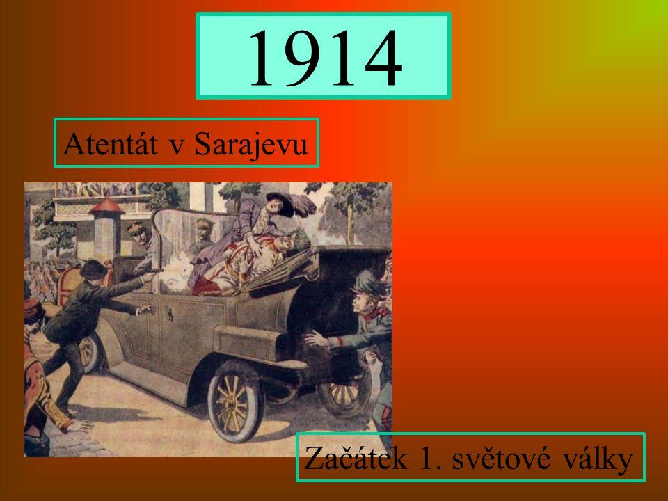 1914 Atentát v Sarajevu Začátek 1. světové války