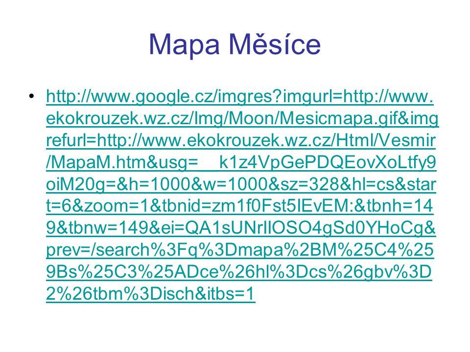 Mapa Měsíce http://www.google.cz/imgres?imgurl=http://www. ekokrouzek.wz.cz/Img/Moon/Mesicmapa.gif&img refurl=http://www.ekokrouzek.wz.cz/Html/Vesmir