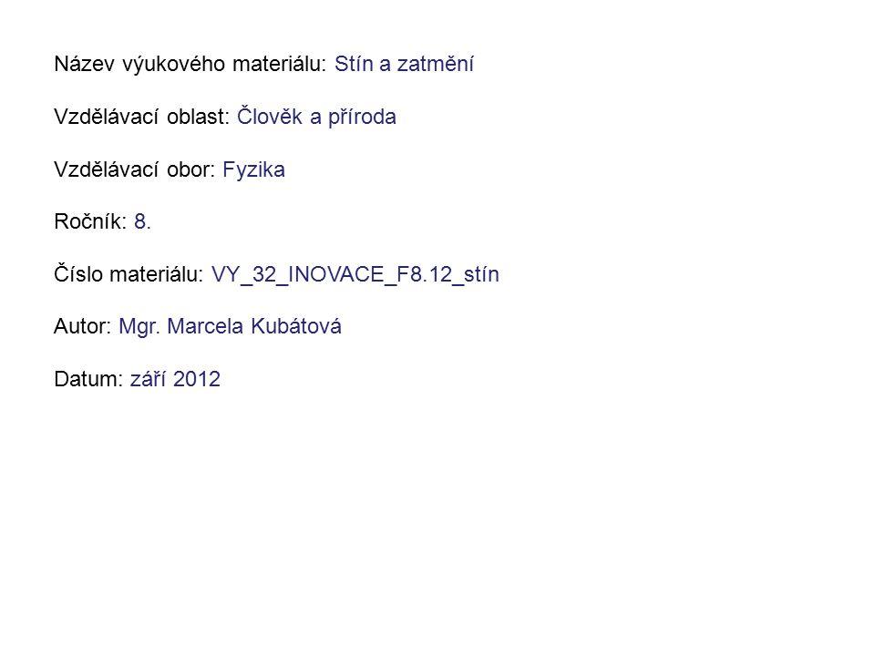 Zatmění Slunce http://www.google.cz/imgres?imgurl=http://hvr.cz/obr- 314/&imgrefurl=http://hvr.cz/slunce/zatmeni/&usg=__G- meOOkqD1XVGM16VULWu8eq5SQ=&h=235&w=250&sz=7&hl=cs&start=7&zoom=1&tbnid=6IJOiJnSU g9s1M:&tbnh=104&tbnw=111&ei=IRRsUMawMI_JsgaN44GADQ&prev=/search%3Fq%3Dzatm%25C4% 259Bn%25C3%25AD%2Bslunce%26hl%3Dcs%26gbv%3D2%26tbm%3Disch&itbs=1 úkol