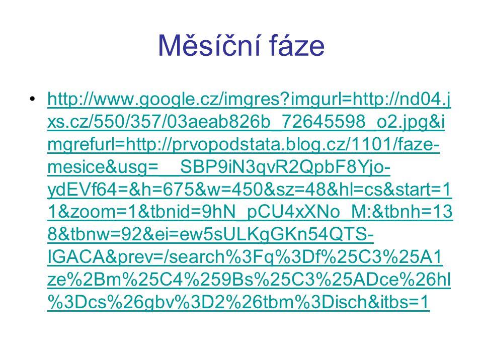 Měsíční fáze http://www.google.cz/imgres imgurl=http://nd04.j xs.cz/550/357/03aeab826b_72645598_o2.jpg&i mgrefurl=http://prvopodstata.blog.cz/1101/faze- mesice&usg=__SBP9iN3qvR2QpbF8Yjo- ydEVf64=&h=675&w=450&sz=48&hl=cs&start=1 1&zoom=1&tbnid=9hN_pCU4xXNo_M:&tbnh=13 8&tbnw=92&ei=ew5sULKgGKn54QTS- IGACA&prev=/search%3Fq%3Df%25C3%25A1 ze%2Bm%25C4%259Bs%25C3%25ADce%26hl %3Dcs%26gbv%3D2%26tbm%3Disch&itbs=1http://www.google.cz/imgres imgurl=http://nd04.j xs.cz/550/357/03aeab826b_72645598_o2.jpg&i mgrefurl=http://prvopodstata.blog.cz/1101/faze- mesice&usg=__SBP9iN3qvR2QpbF8Yjo- ydEVf64=&h=675&w=450&sz=48&hl=cs&start=1 1&zoom=1&tbnid=9hN_pCU4xXNo_M:&tbnh=13 8&tbnw=92&ei=ew5sULKgGKn54QTS- IGACA&prev=/search%3Fq%3Df%25C3%25A1 ze%2Bm%25C4%259Bs%25C3%25ADce%26hl %3Dcs%26gbv%3D2%26tbm%3Disch&itbs=1
