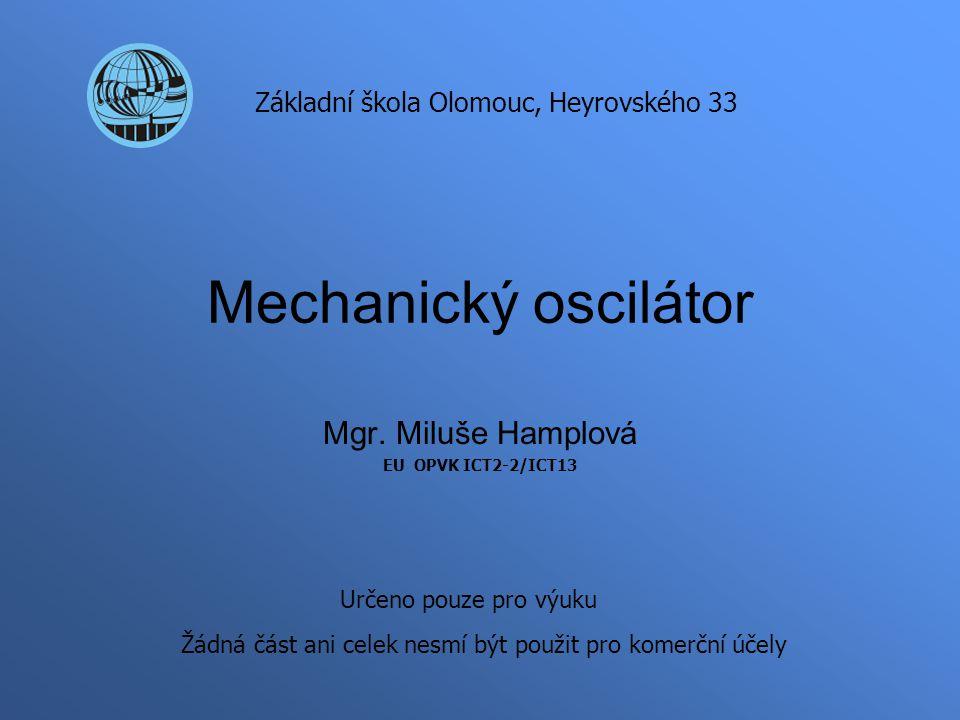 Identifikátor materiálu: EU OPVK ICT2-2/ICT13 ŠkolaZákladní škola Olomouc, Heyrovského 33 Číslo projektuCZ.1.07/1.4.00/21.1217 Název projektuMáme šanci číst, zkoumat a tvořit AnotaceŽáci si upevní a prohloubí znalosti při samostatné práci AutorMgr.