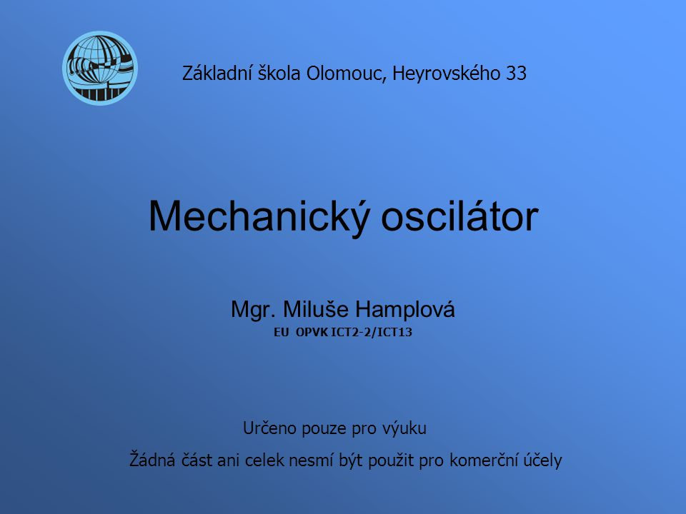 Mechanický oscilátor Mgr.