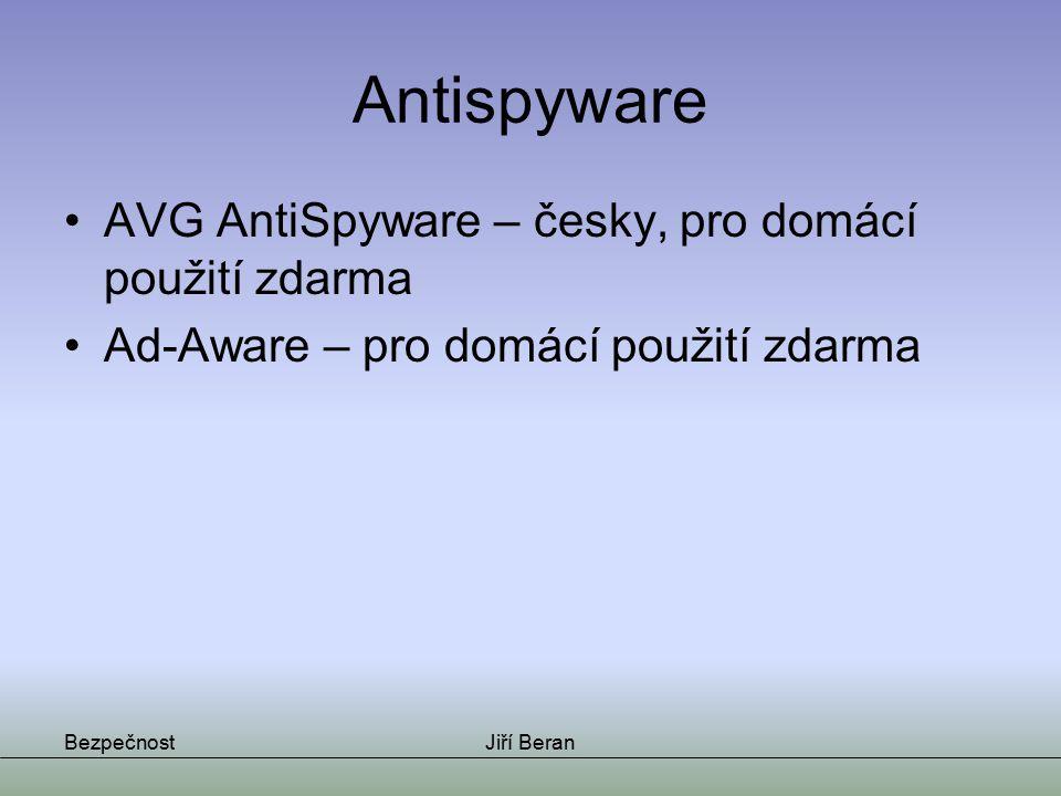 Antispyware AVG AntiSpyware – česky, pro domácí použití zdarma Ad-Aware – pro domácí použití zdarma BezpečnostJiří Beran