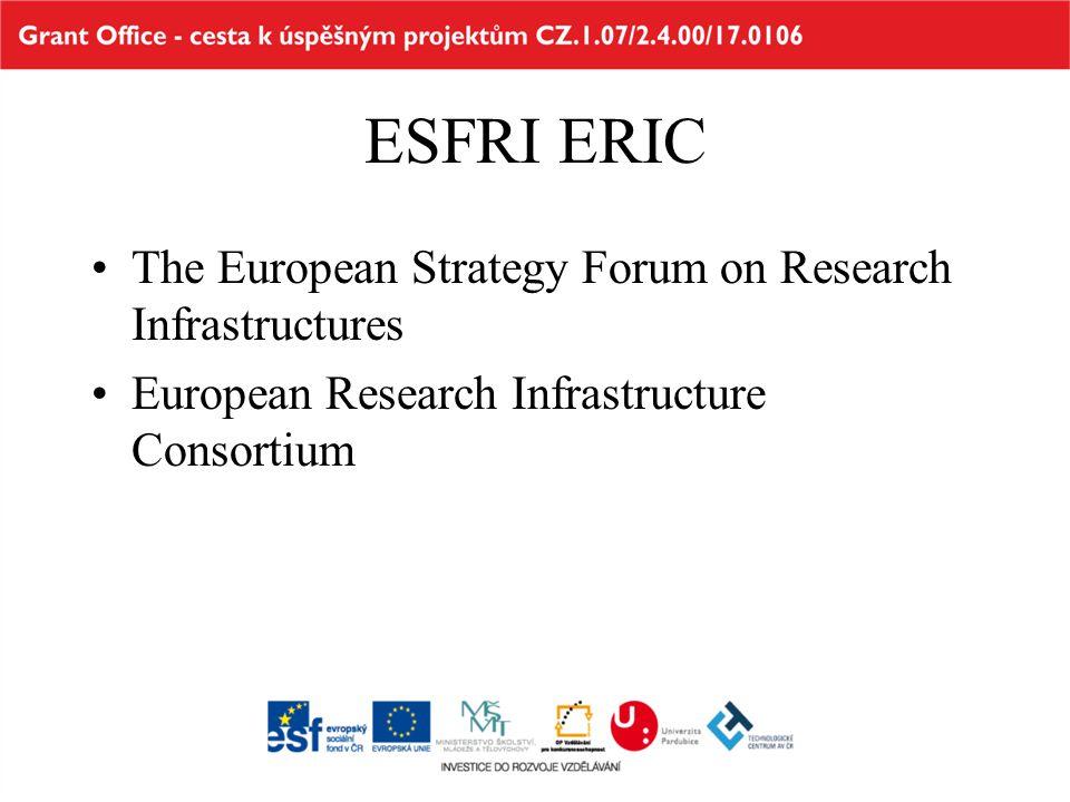 ESFRI ERIC The European Strategy Forum on Research Infrastructures European Research Infrastructure Consortium
