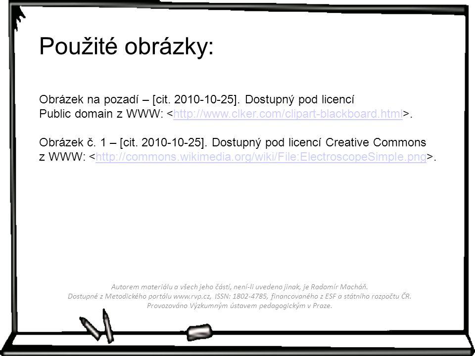 Obrázek na pozadí – [cit. 2010-10-25]. Dostupný pod licencí Public domain z WWW:.http://www.clker.com/clipart-blackboard.html Obrázek č. 1 – [cit. 201
