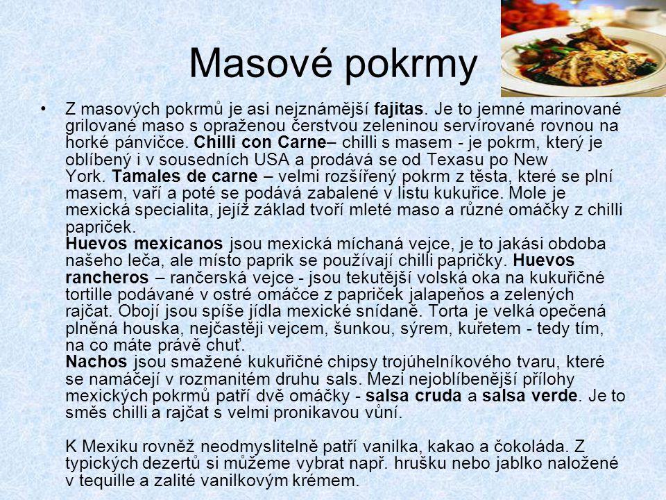 Masové pokrmy Z masových pokrmů je asi nejznámější fajitas.