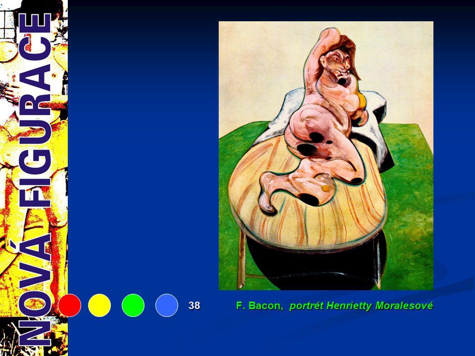 38 F. Bacon, portrét Henrietty Moralesové