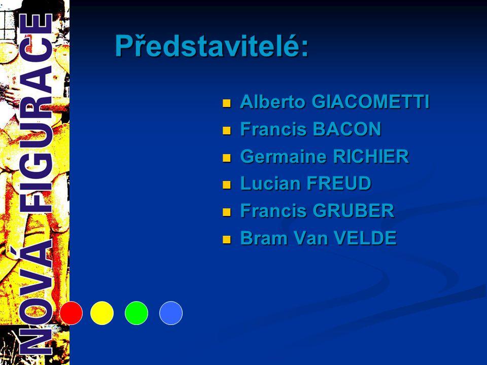 Představitelé: Alberto GIACOMETTI Francis BACON Germaine RICHIER Lucian FREUD Francis GRUBER Bram Van VELDE