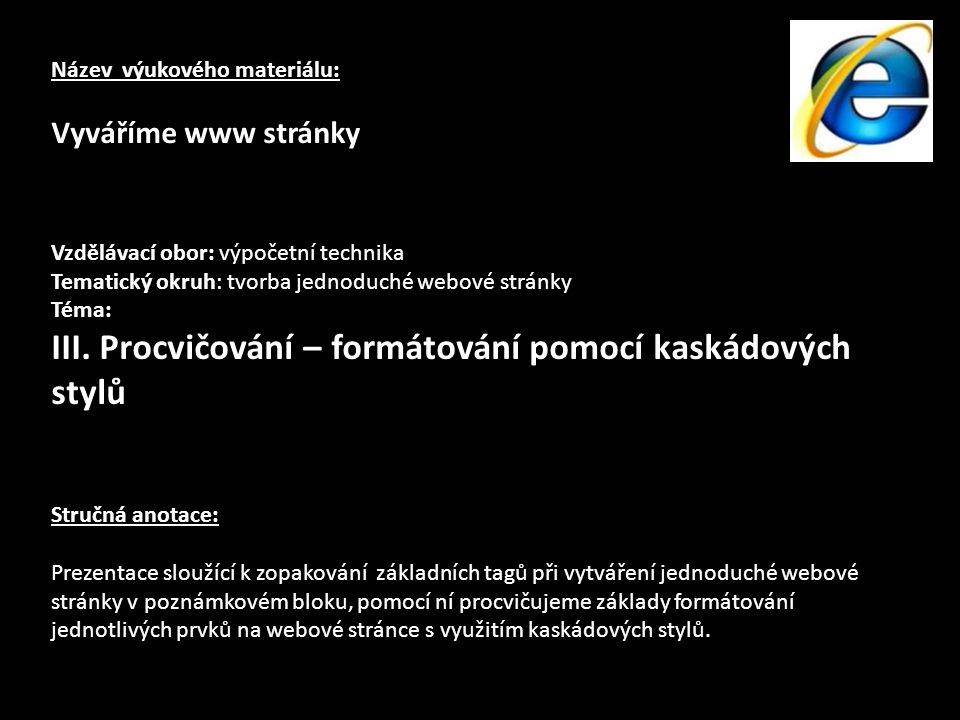Název výukového materiálu: Vyváříme www stránky Vzdělávací obor: výpočetní technika Tematický okruh: tvorba jednoduché webové stránky Téma: III. Procv
