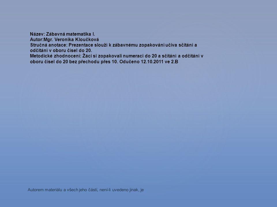 Zábavná matematika I.Autorem materiálu a všech jeho částí, není-li uvedeno jinak, je Mgr.