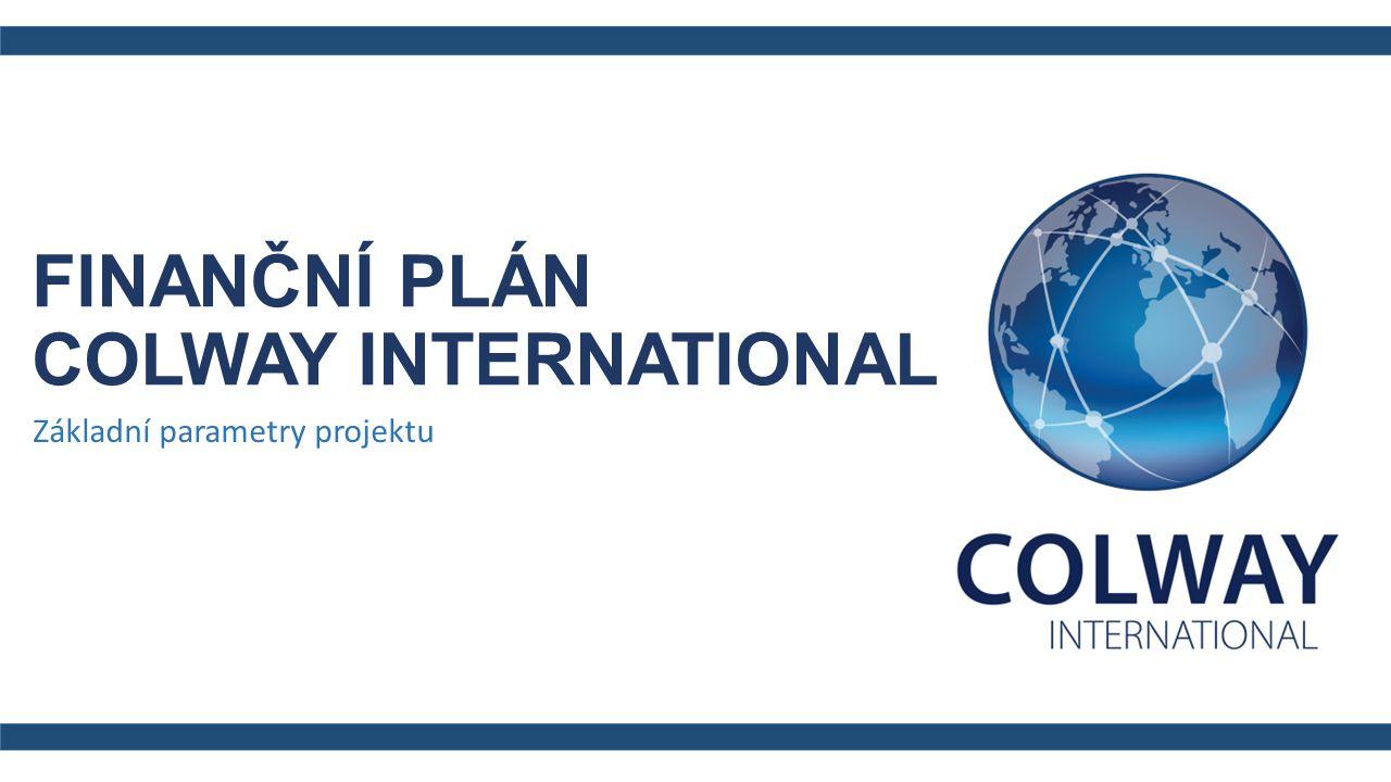 Základní parametry projektu FINANČNÍ PLÁN COLWAY INTERNATIONAL