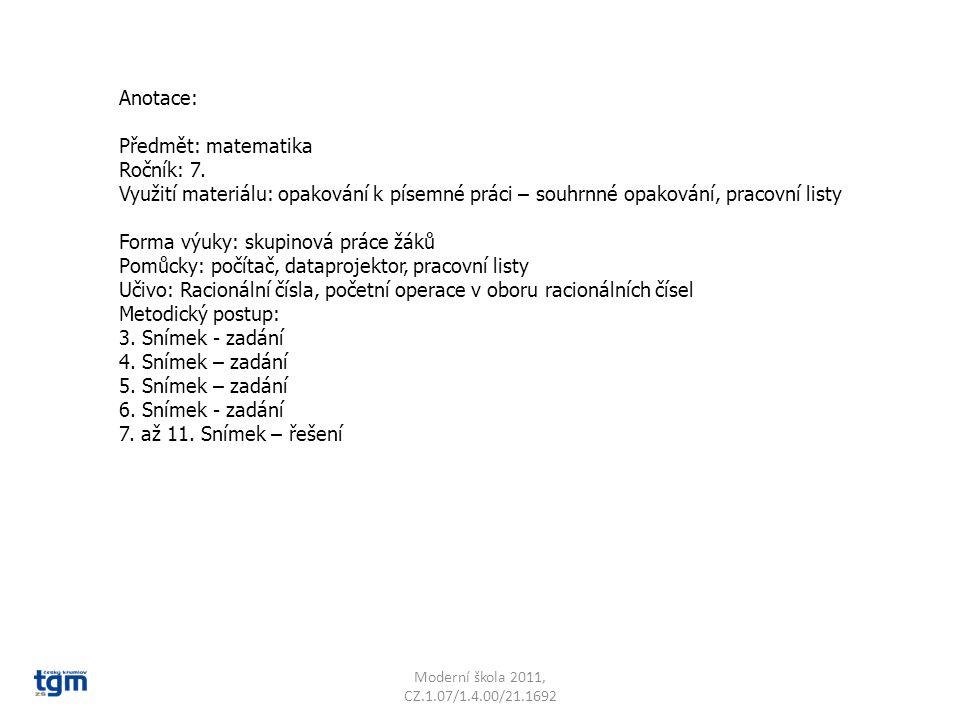 Anotace: Předmět: matematika Ročník: 7. Využití materiálu: opakování k písemné práci – souhrnné opakování, pracovní listy Forma výuky: skupinová práce
