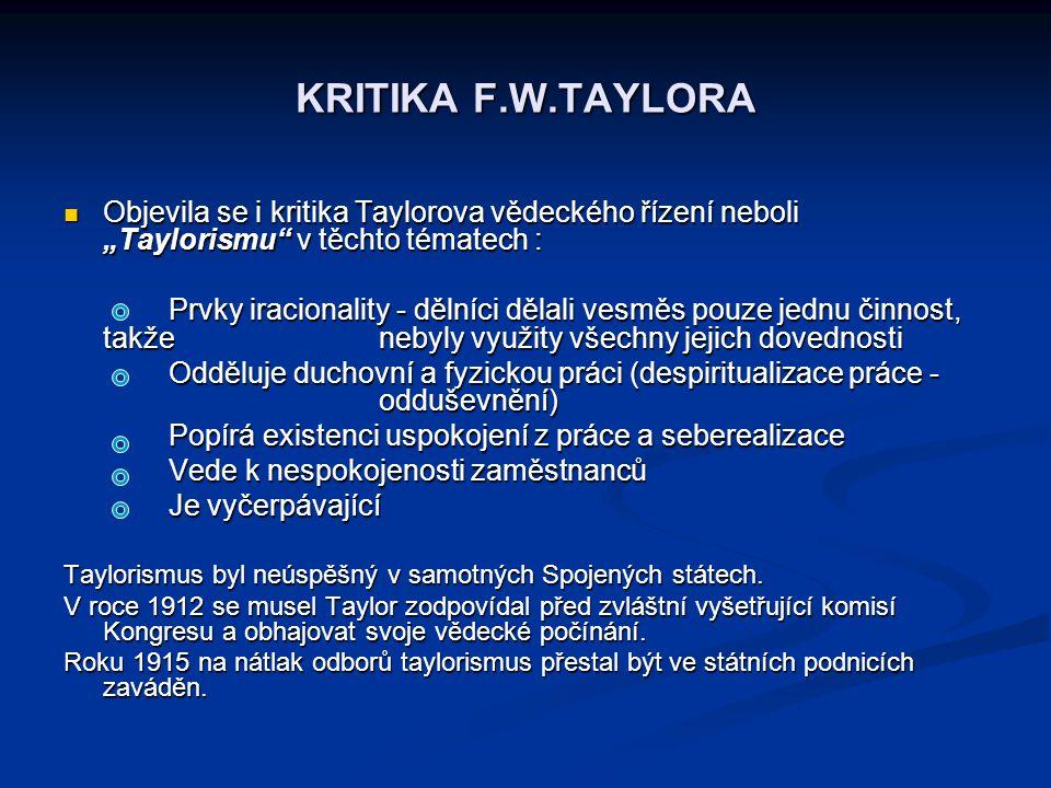 """Objevila se i kritika Taylorova vědeckého řízení neboli """"Taylorismu"""" v těchto tématech : Objevila se i kritika Taylorova vědeckého řízení neboli """"Tayl"""