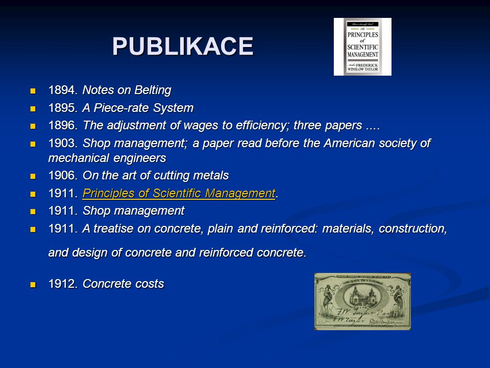 PUBLIKACE 1894. Notes on Belting 1894. Notes on Belting 1895. A Piece-rate System 1895. A Piece-rate System 1896. The adjustment of wages to efficienc