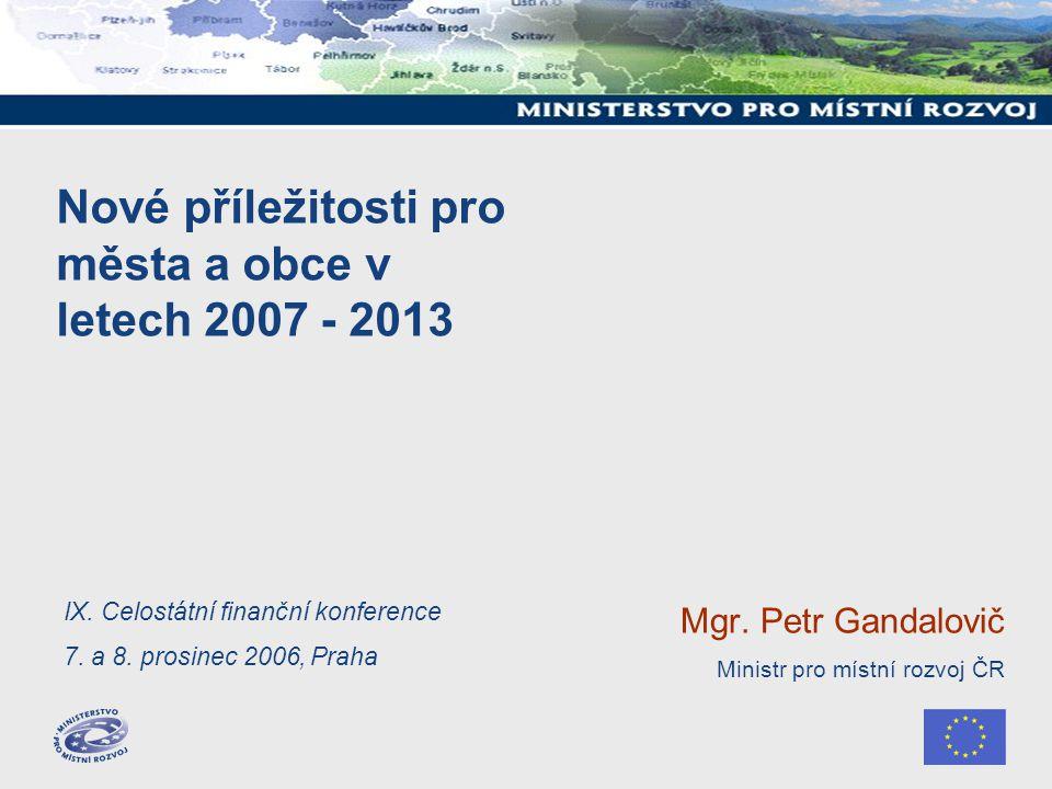 Úvod - Finanční prostředky SF a FS pro ČR na období 2007-2013  Strukturální fondy: cca 516 mld Kč –Evropský regionální fond (ERDF) necelých 400 mld.