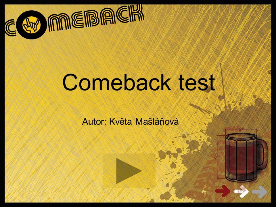 Comeback test Autor: Květa Mašláňová