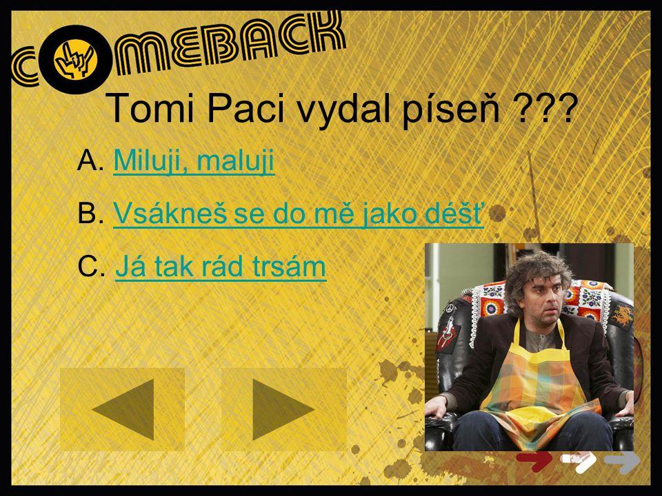 Tomi Paci vydal píseň ??. A. Miluji, malujiMiluji, maluji B.